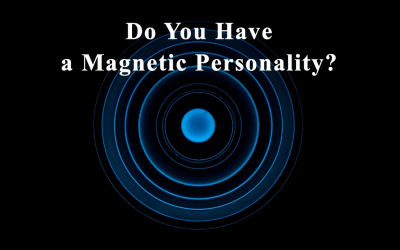 Do You Have a Magnetic Personality?