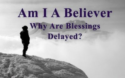 Why are Blessings Delayed?