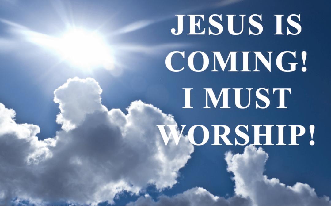 I Must Worship!