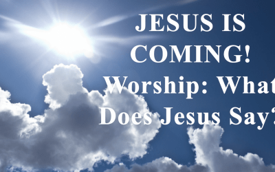 Worship: What Does Jesus Say?