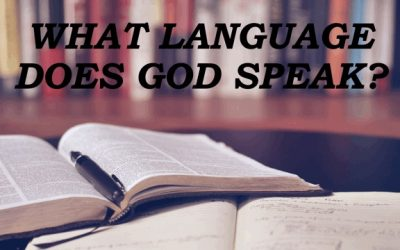 WHAT LANGUAGE DOES GOD SPEAK?